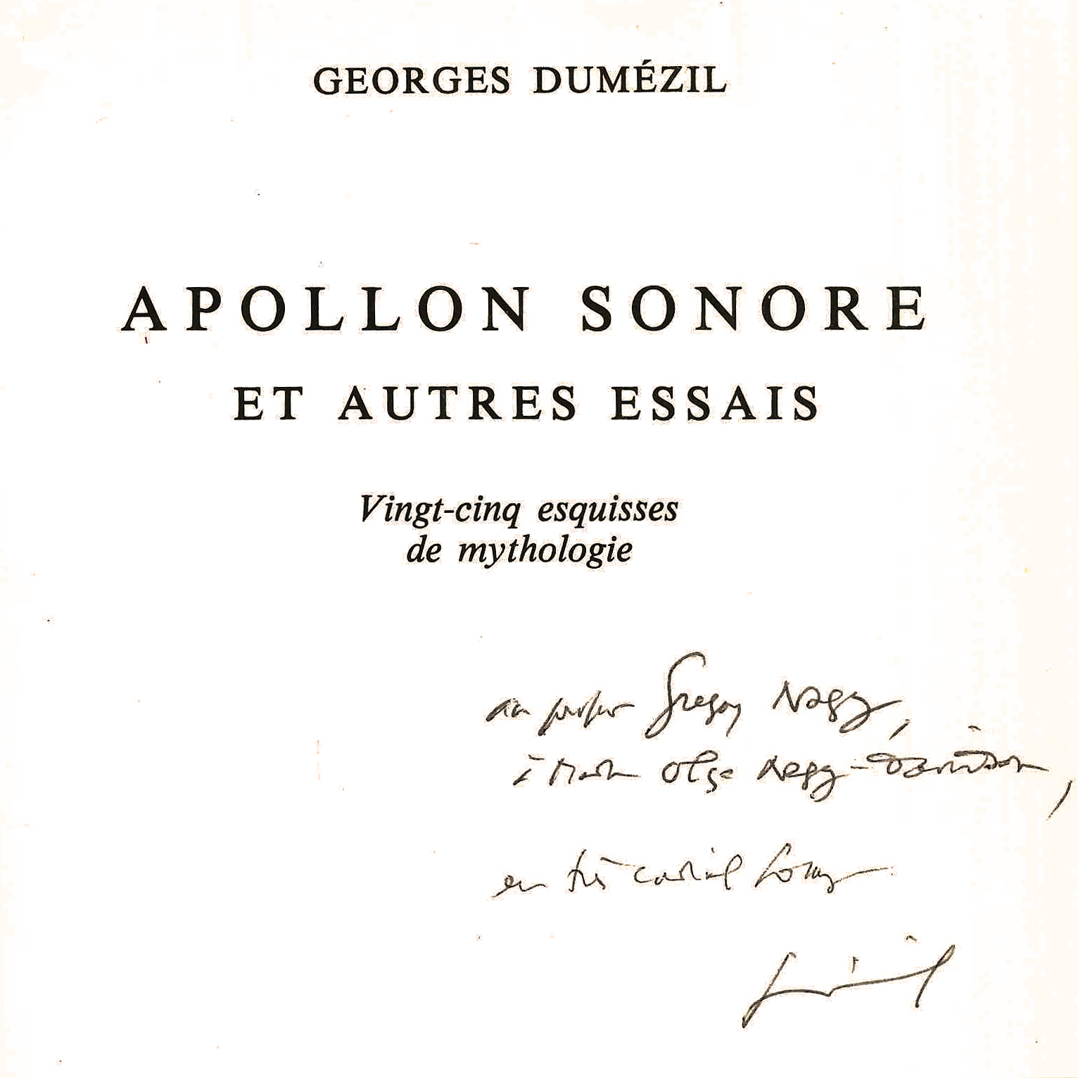 Inscribed, by the hand of Georges Dumézil, on the front page of a copy of his book, Apollon sonore, 1982.